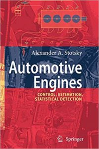 Automotive Engines: Control, Estimation, Statistical Detection By Alexander A. Stotsky
