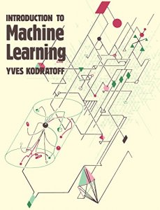 Introduction to Machine Learning By Yves Kodratoff