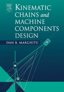 Kinematic Chains and Machine Components Design By Dan Marghitu