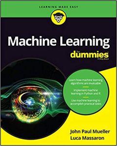 Machine Learning For Dummies By John Paul Mueller