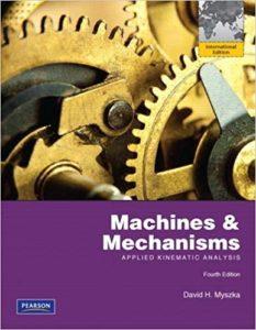 Machines & Mechanisms By David H. Myszka