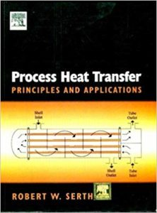 Process Heat Transfer: Principles And Applications By Serth Robert W