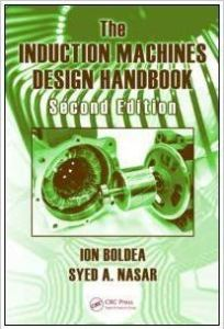 The Induction Machines Design Handbook, Second Edition By Boldea
