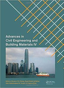 Advances in Civil Engineering and Building Materials IV By Shuenn-Yih Chang