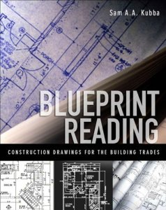 Blueprint Reading: Construction Drawings for the Building Trade By Sam Kubba