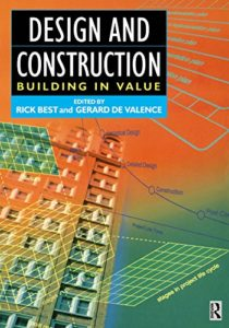 Design and Construction: Building in Value By Rick Best