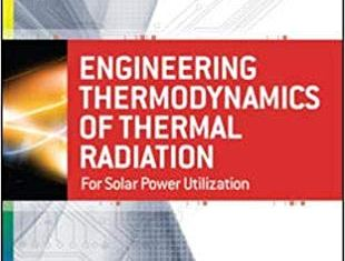 Engineering Thermodynamics of Thermal Radiation By Richard Petela