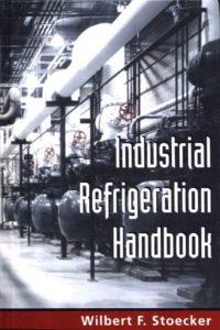 Industrial Refrigeration Handbook By Wilbert Stoecker