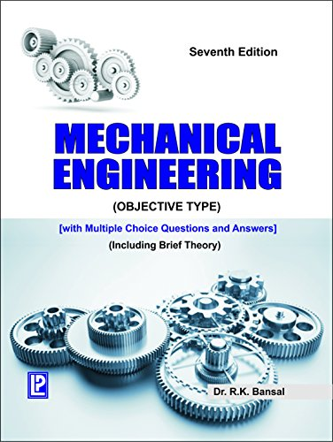 Pdf Mechanical Engineering Objective Type Questions By Dr R K Bansal Free Download Learnengineering In