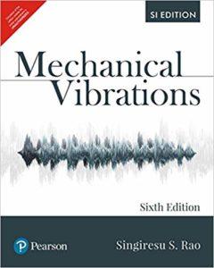 Mechanical Vibrations, SI Edition By Singiresu S. Rao