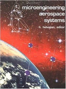 Microengineering Aerospace Systems By Henry Helvajian