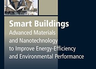 Smart Buildings: Advanced Materials and Nanotechnology to Improve Energy-Efficiency and Environmental Performance By Marco Casini