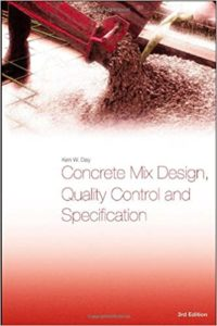 Concrete Mix Design, Quality Control and Specification By Ken W. Day