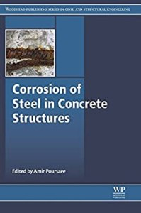 Corrosion of Steel in Concrete Structures By Amir Poursaee