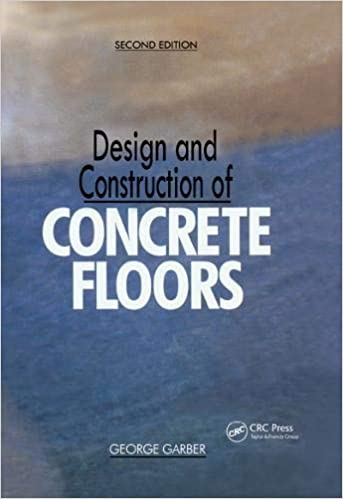 Design and Construction of Concrete Floors By George Garber