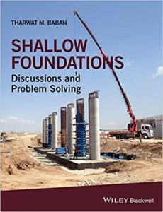 Shallow Foundations: Discussions and Problem Solving By Tharwat M. Baban