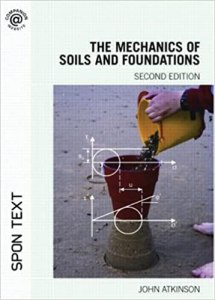 The Mechanics of Soils and Foundations By John Atkinson