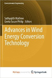 Advances in Wind Energy Conversion Technology By Sathyajith Mathew