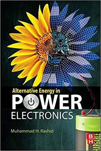 Alternative Energy in Power Electronics By Muhammad H. Rashid
