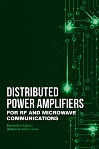 Distributed Power Amplifiers for RF and Microwave Communications By Narendra Kumar
