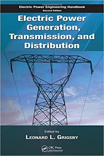 Electric Power Generation Transmission and Distribution By Leonard L. Grigsby