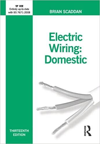 Electric Wiring: Domestic 13th Edition By Brian Scaddan