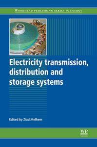 Electricity Transmission, Distribution and Storage Systems By Ziad Melhem
