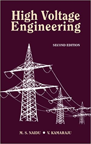High Voltage Engineering 2nd Edition By M.S. Naidu