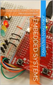 Introduction to ARM Cortex-M Microcontrollers By Jonathan W Valvano