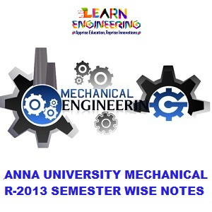 Mechanical Engineering R2013 Semester wise Notes Collection