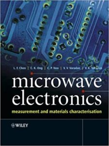 Microwave Electronics: Measurement and Materials Characterization By L. F. Chen