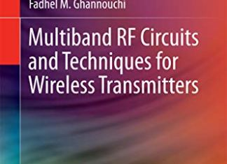 Multiband RF Circuits and Techniques for Wireless Transmitters By Wenhua Chen and Karun Rawat