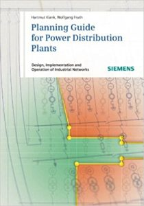 Planning Guide for Power Distribution Plants By Hartmut Kiank