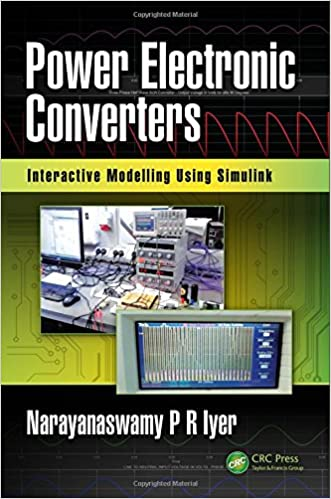Power Electronic Converters: Interactive Modelling Using Simulink By Narayanaswamy P R Iyer