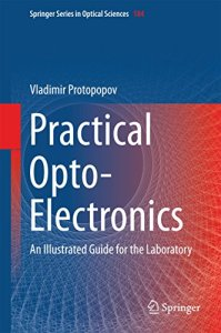 Practical Opto-Electronics: An Illustrated Guide for the Laboratory By Vladimir Protopopov