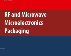 RF and Microwave Microelectronics Packaging By Ken Kuang