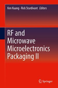 RF and Microwave Microelectronics Packaging II By Ken Kuang