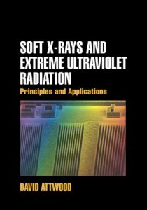 Soft X-Rays and Extreme Ultraviolet Radiation By David Attwood