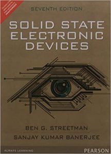 Solid State Electronic Devices By Ben G. Streetman