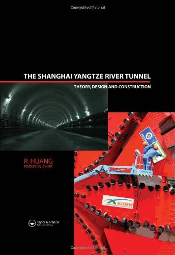 The Shanghai Yangtze River Tunnel. Theory, Design and Construction By R. Huang