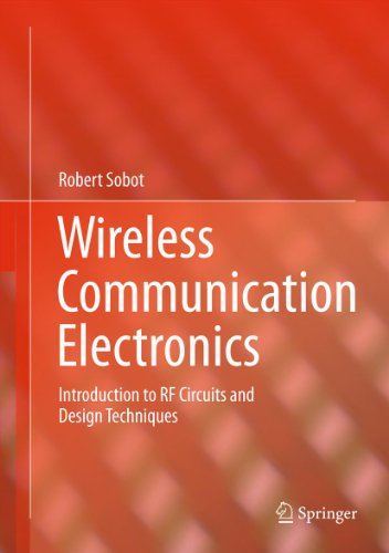 Wireless Communication Electronics Introduction to RF Circuits and Design Techniques By Robert Sobot