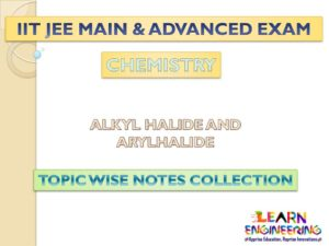 Alkyl Halide and Aryl Halide (Chemistry) Notes for IIT-JEE Exam