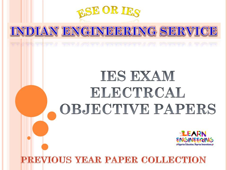 IES Electrical Engineering Objective Previous Years Papers Collection