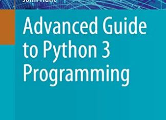 Advanced Guide to Python 3 Programming By John Hunt