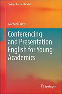 Conferencing and Presentation English for Young Academics By Michael Guest