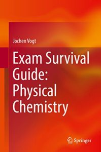 Exam Survival Guide: Physical Chemistry By Jochen Vogt