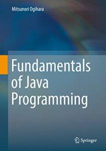 Fundamentals of Java Programming By Mitsunori Ogihara