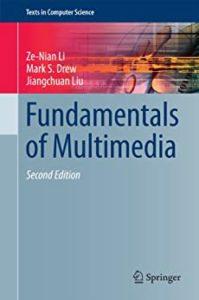 Fundamentals of Multimedia By Ze-Nian Li