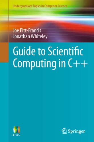 Guide to Scientific Computing in C++ By Joe Pitt-Francis