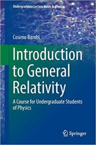 Introduction to General Relativity By Cosimo Bambi